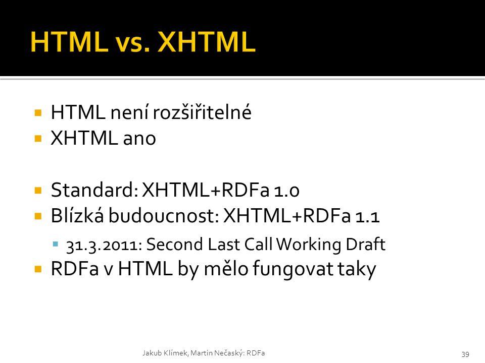 HTML vs. XHTML HTML není rozšiřitelné XHTML ano