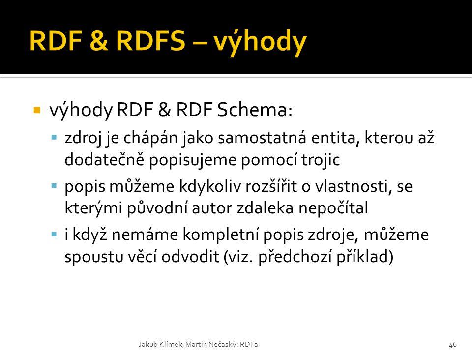 RDF & RDFS – výhody výhody RDF & RDF Schema: