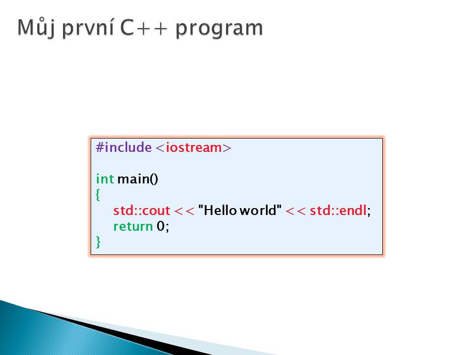 Můj první C++ program #include <iostream> int main() {