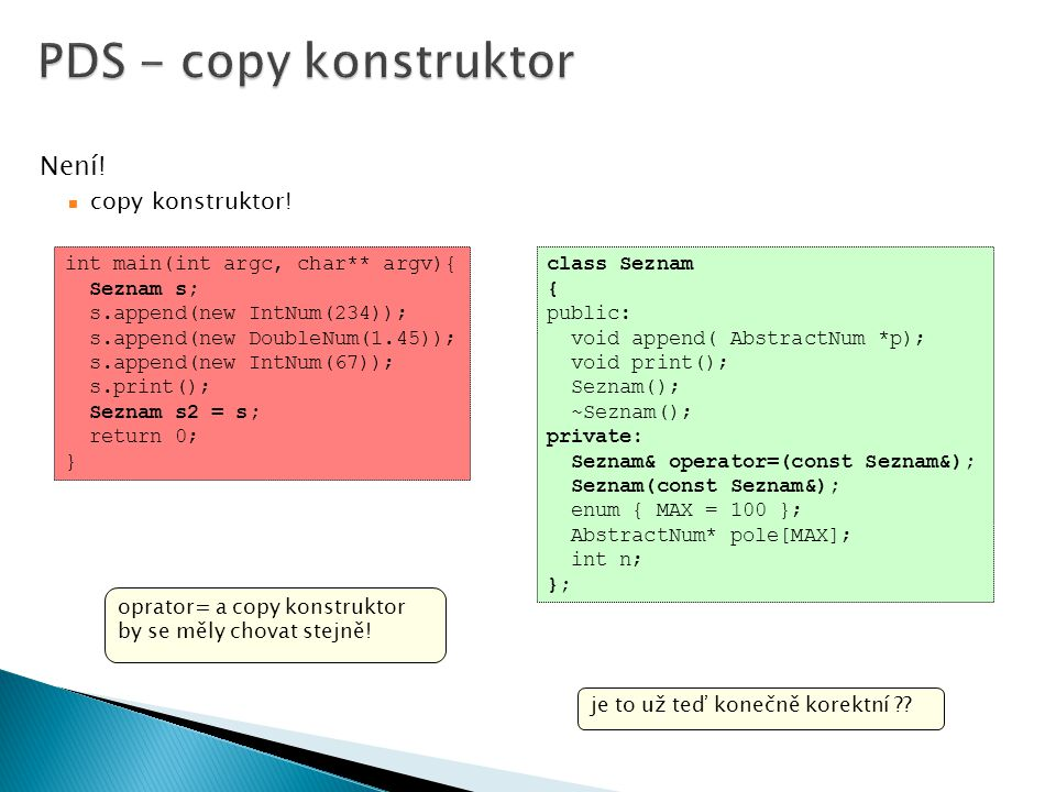 PDS - copy konstruktor Není! copy konstruktor!