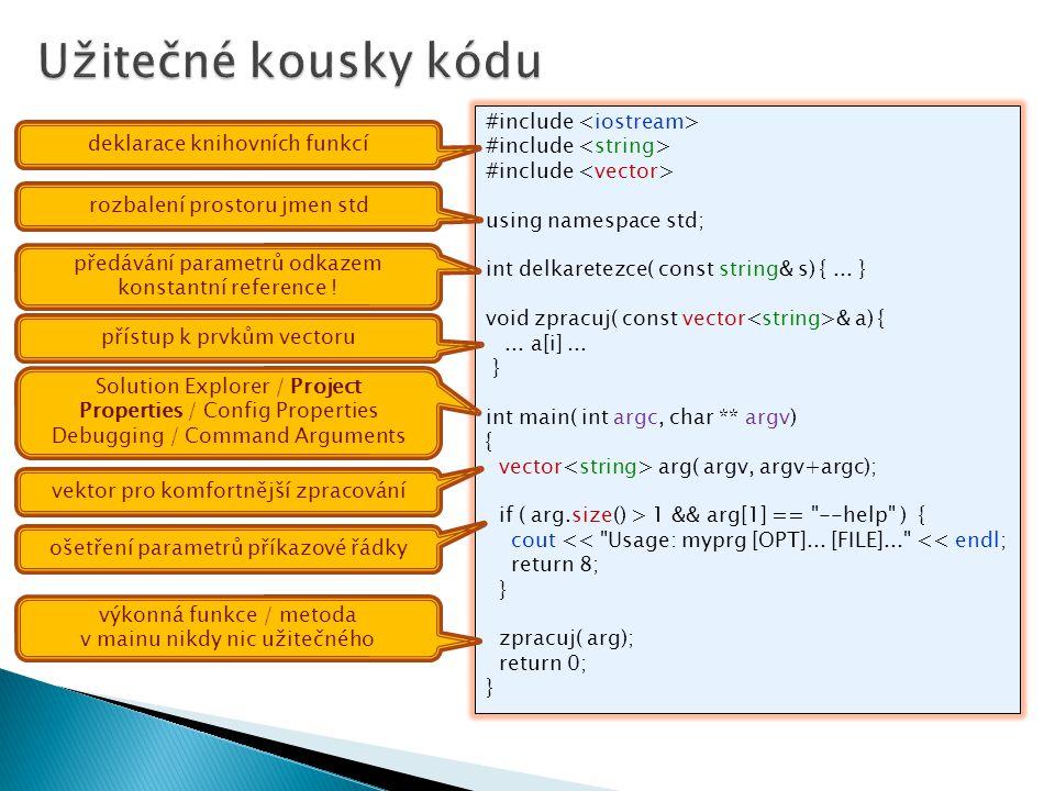Užitečné kousky kódu #include <iostream> #include <string>