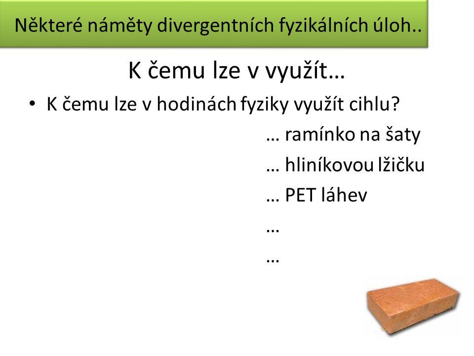 Některé náměty divergentních fyzikálních úloh..