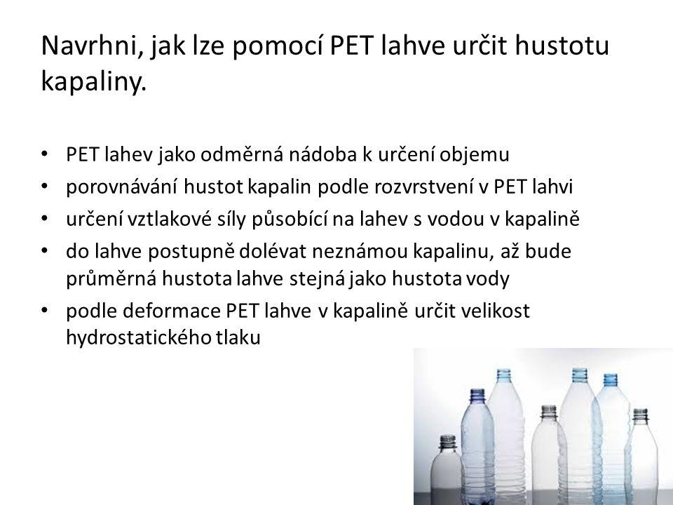 Navrhni, jak lze pomocí PET lahve určit hustotu kapaliny.