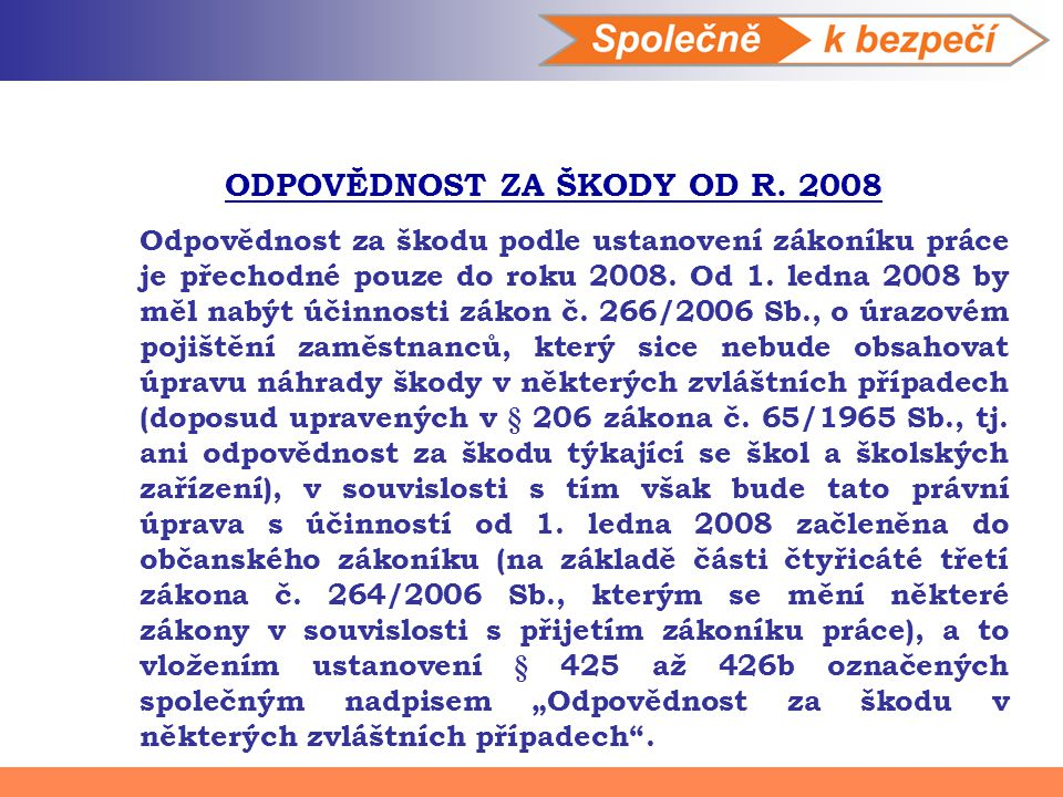 ODPOVĚDNOST ZA ŠKODY OD R. 2008
