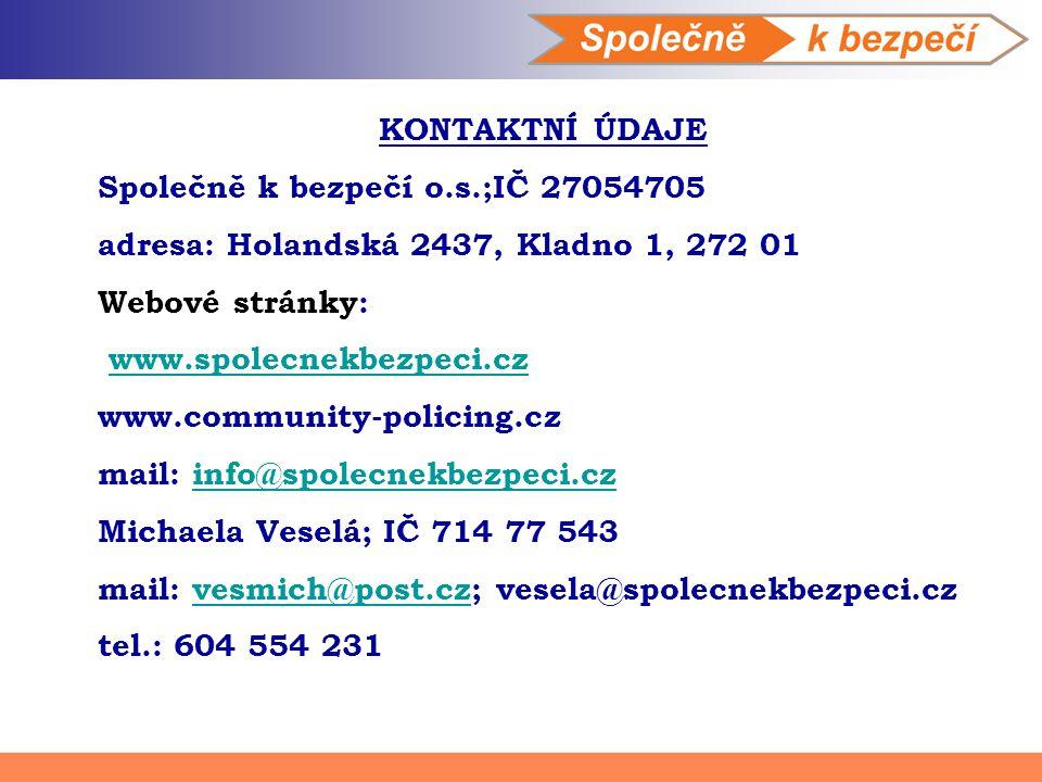 KONTAKTNÍ ÚDAJE Společně k bezpečí o.s.;IČ 27054705. adresa: Holandská 2437, Kladno 1, 272 01. Webové stránky: