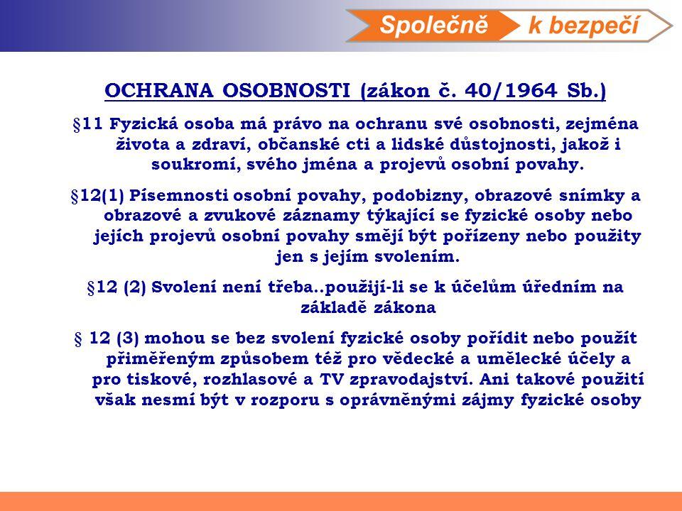 OCHRANA OSOBNOSTI (zákon č. 40/1964 Sb.)