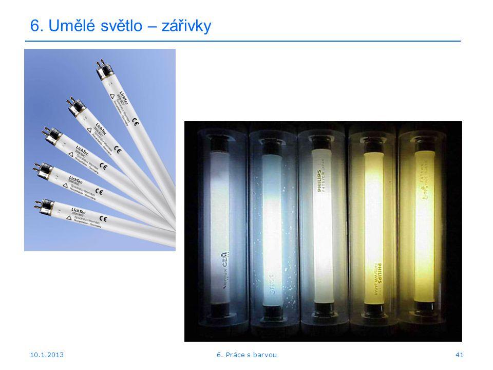 6. Umělé světlo – zářivky 10.1.2013 6. Práce s barvou
