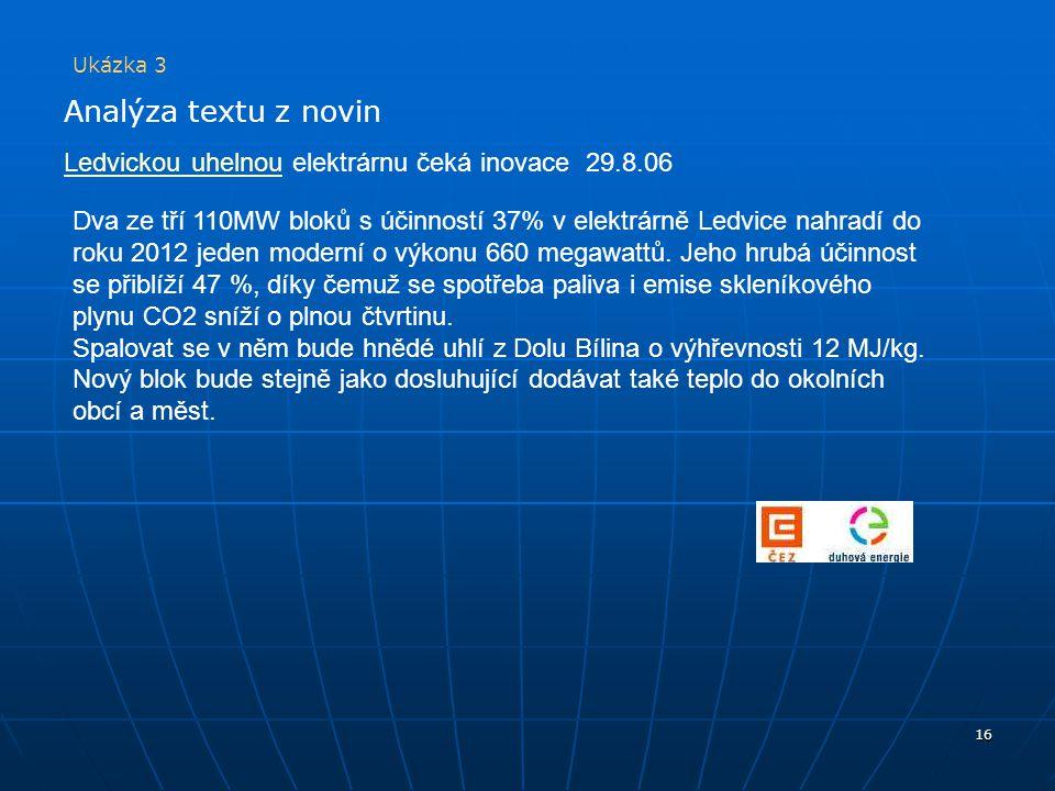 Ukázka 3 Analýza textu z novin. Ledvickou uhelnou elektrárnu čeká inovace 29.8.06.