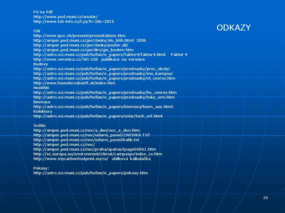 ODKAZY http://amper.ped.muni.cz/jenik/vyuka/fss/PHYJ_2006.htm