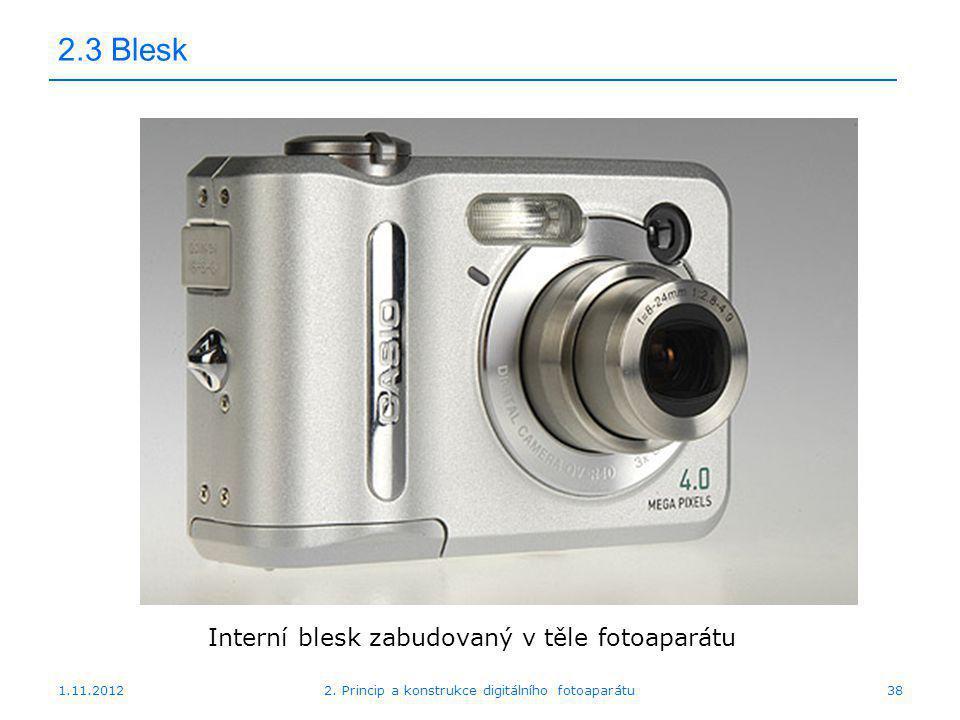 2.3 Blesk Interní blesk zabudovaný v těle fotoaparátu 1.11.2012