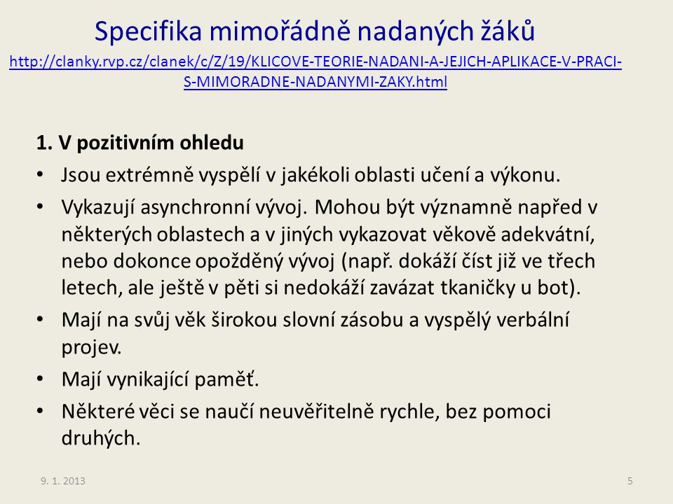 Specifika mimořádně nadaných žáků http://clanky. rvp