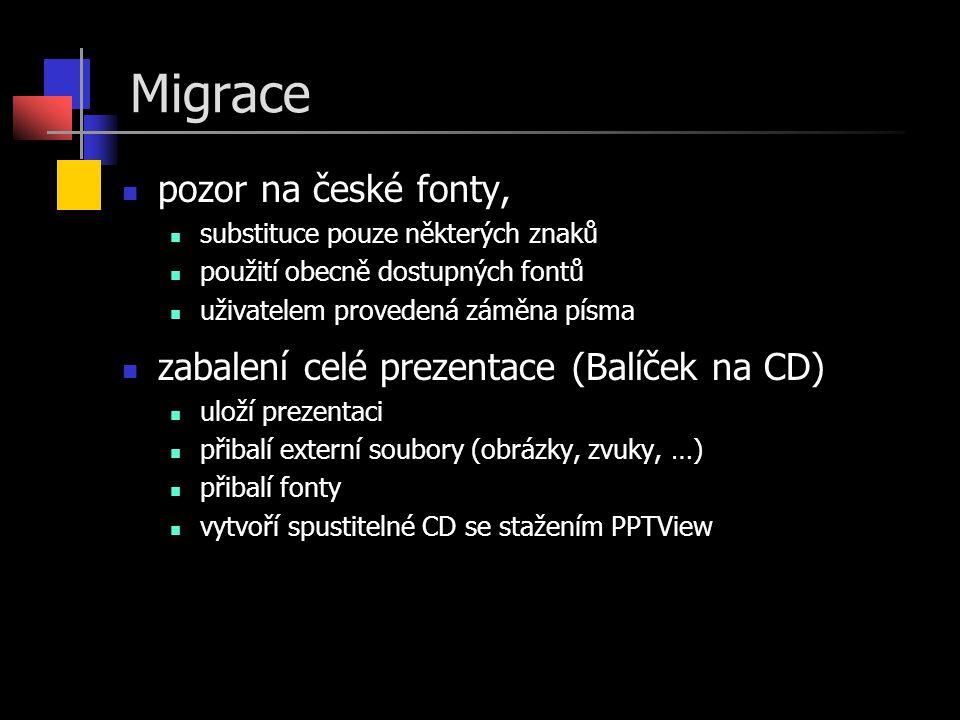Migrace pozor na české fonty, zabalení celé prezentace (Balíček na CD)