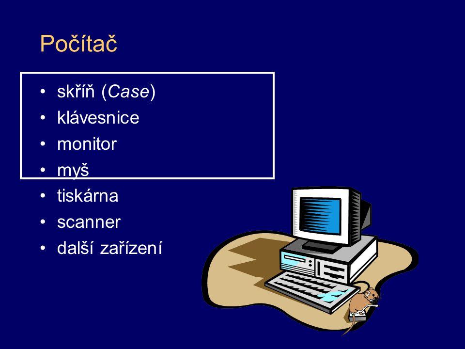 Počítač skříň (Case) klávesnice monitor myš tiskárna scanner