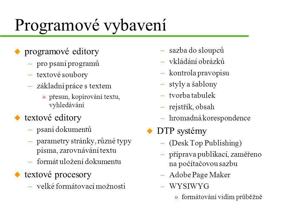 Programové vybavení programové editory textové editory DTP systémy
