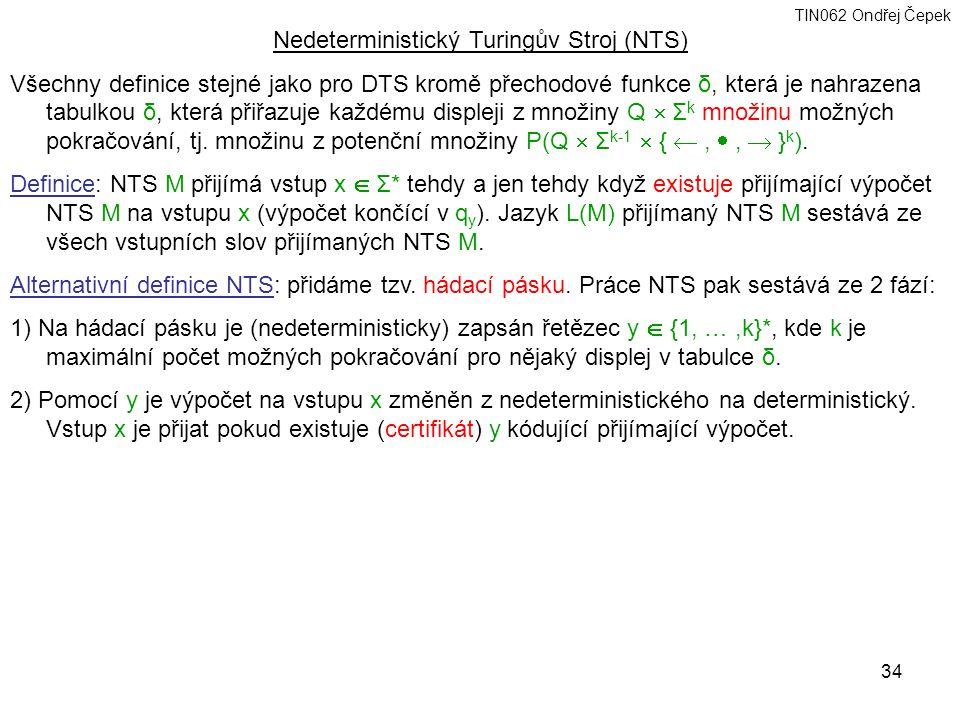 Nedeterministický Turingův Stroj (NTS)