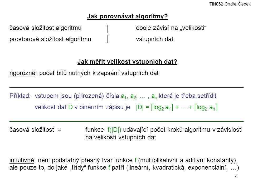 Jak porovnávat algoritmy Jak měřit velikost vstupních dat
