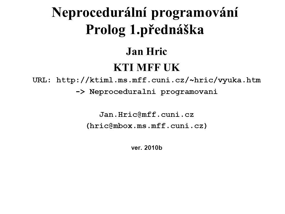 Neprocedurální programování Prolog 1.přednáška
