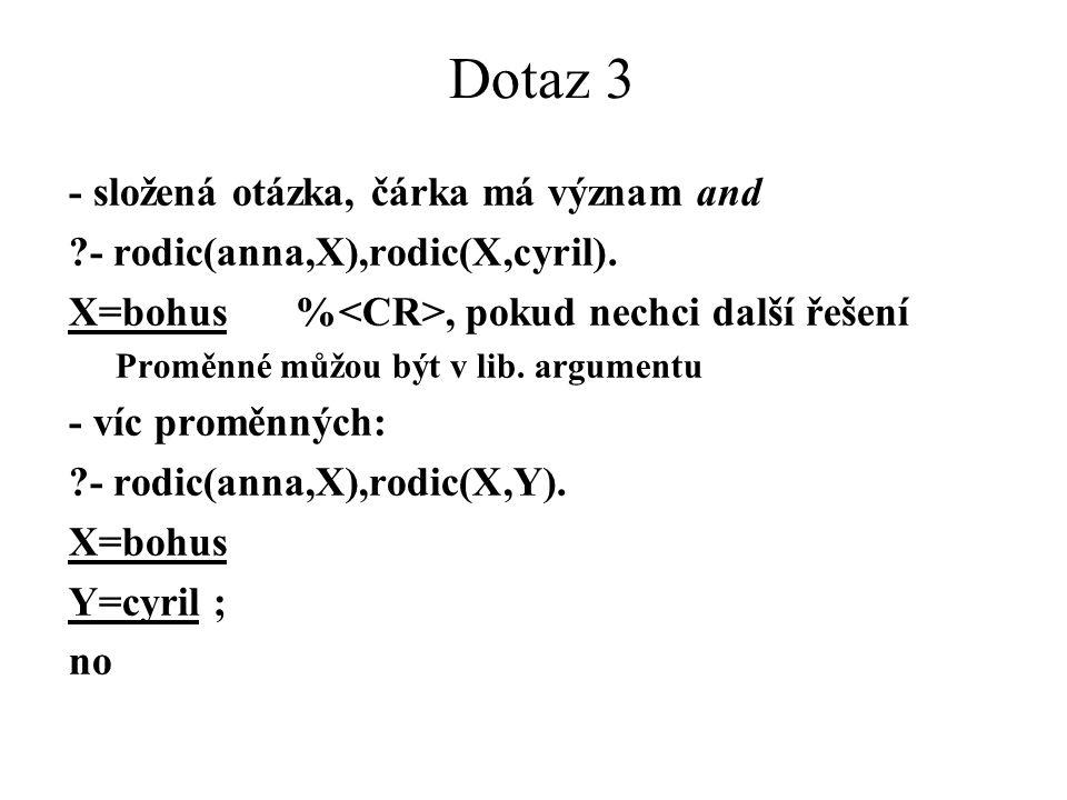 Dotaz 3 - složená otázka, čárka má význam and