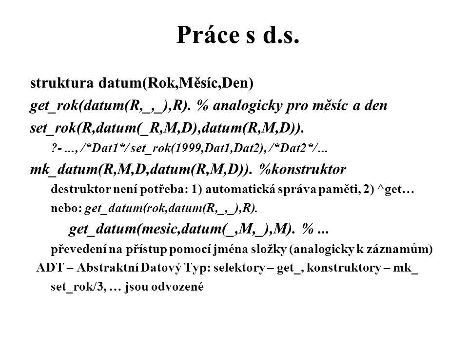 Práce s d.s. struktura datum(Rok,Měsíc,Den)