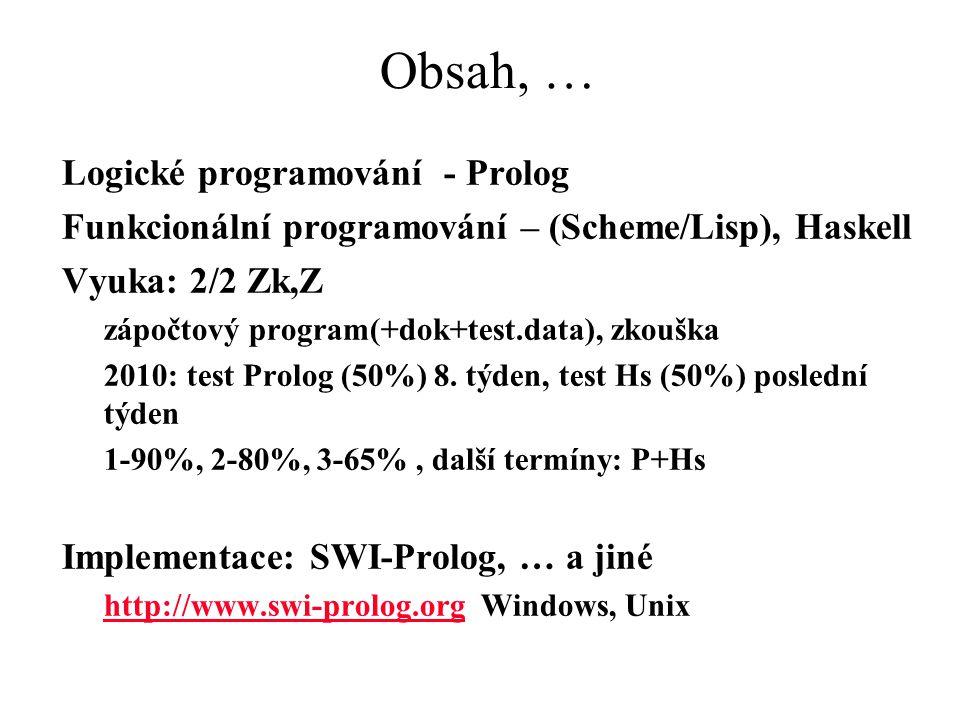 Obsah, … Logické programování - Prolog