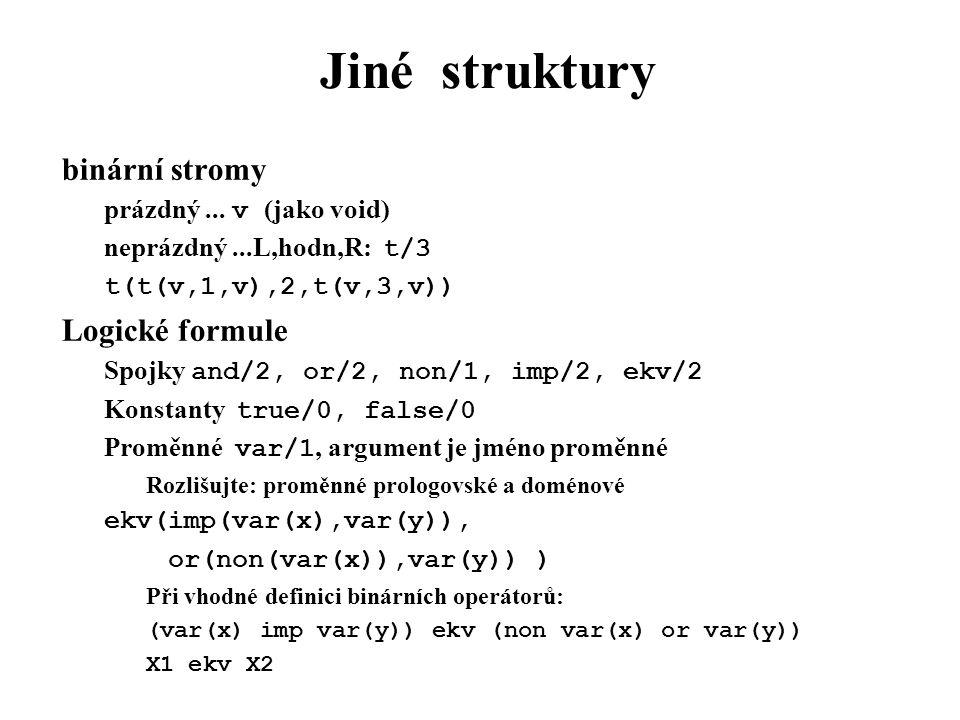Jiné struktury binární stromy Logické formule