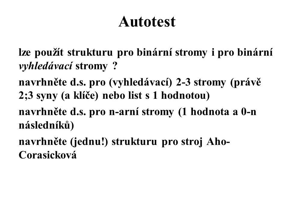 Autotest lze použít strukturu pro binární stromy i pro binární vyhledávací stromy