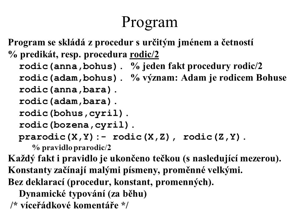 Program Program se skládá z procedur s určitým jménem a četností