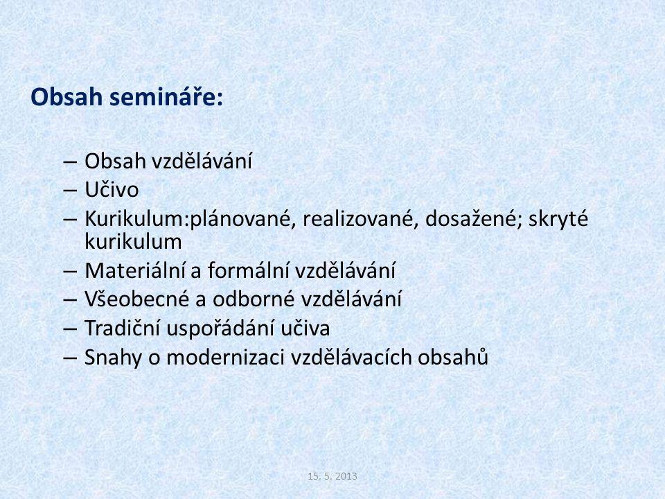 Obsah semináře: Obsah vzdělávání Učivo