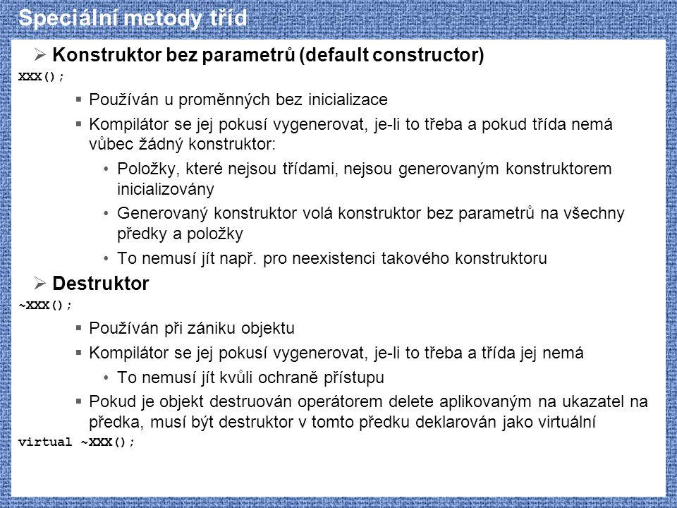 Speciální metody tříd Konstruktor bez parametrů (default constructor)