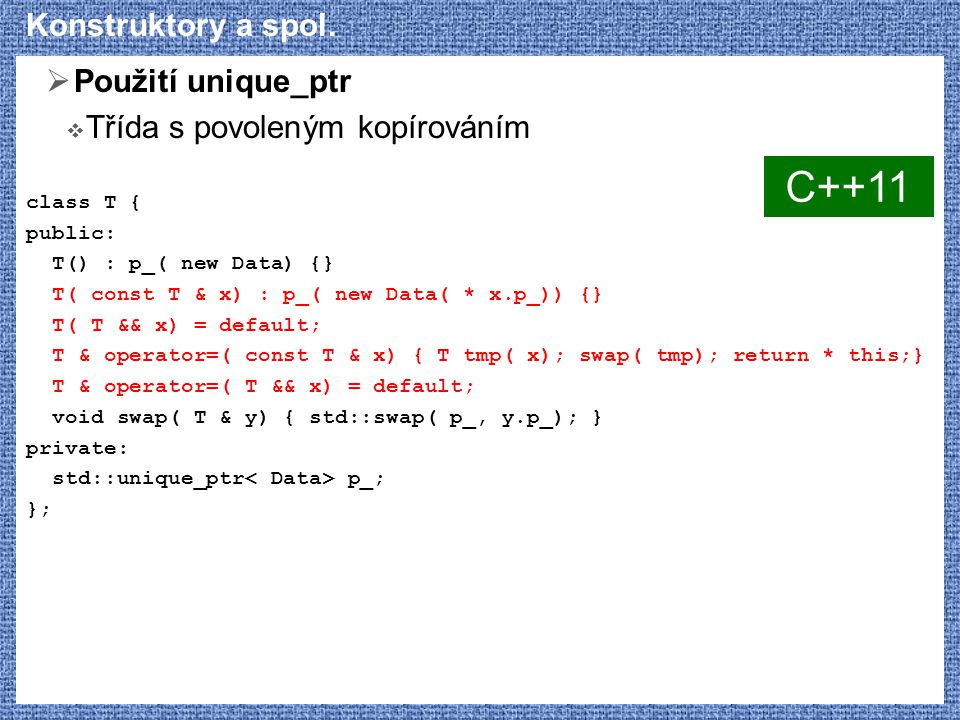 C++11 Konstruktory a spol. Použití unique_ptr