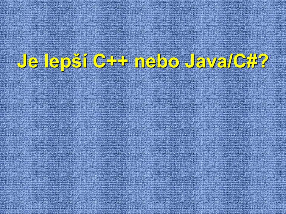 Je lepší C++ nebo Java/C#