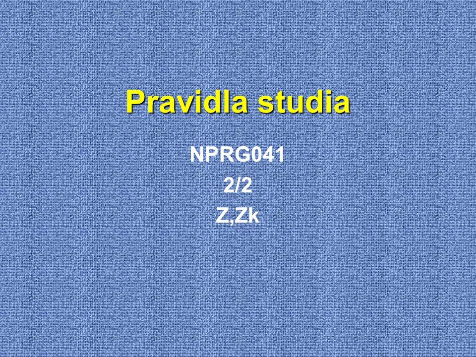 Pravidla studia NPRG041 2/2 Z,Zk