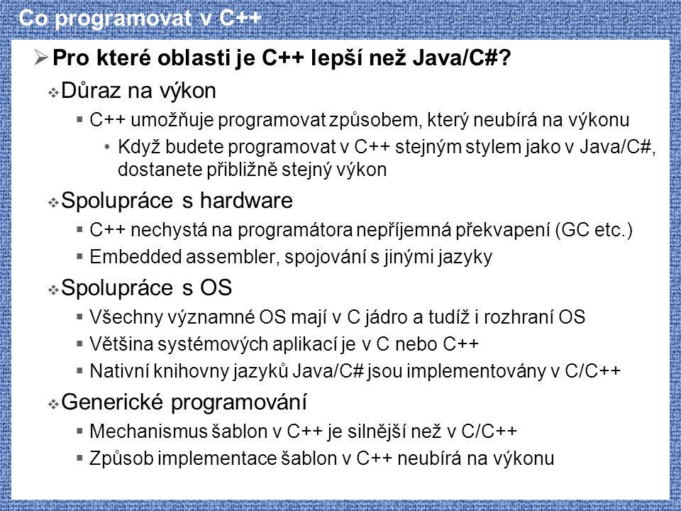 Pro které oblasti je C++ lepší než Java/C# Důraz na výkon