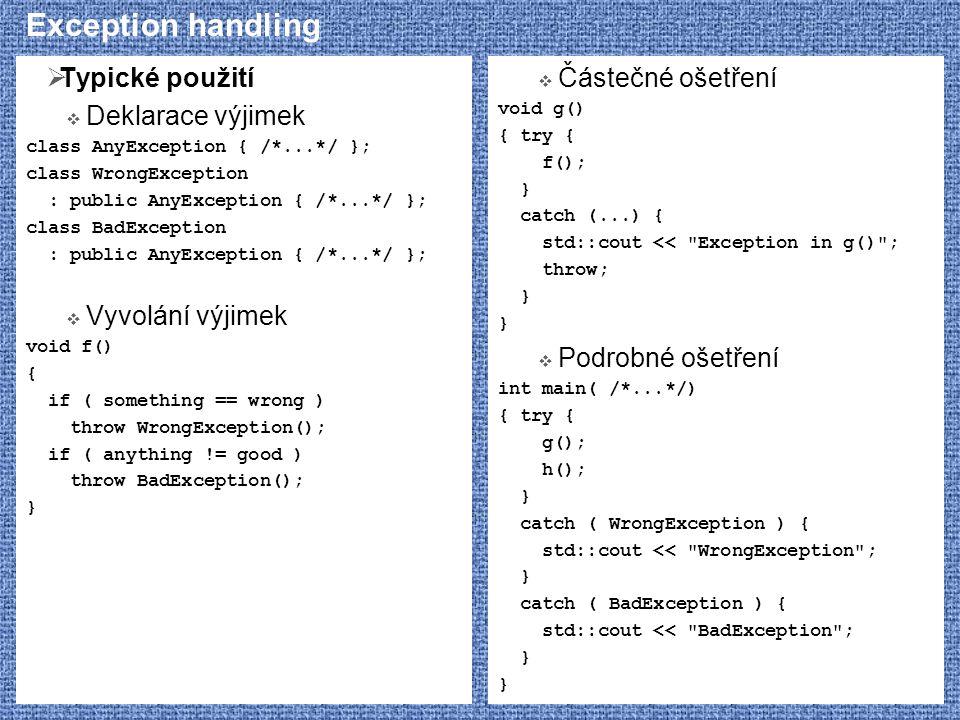 Exception handling Typické použití Deklarace výjimek Vyvolání výjimek