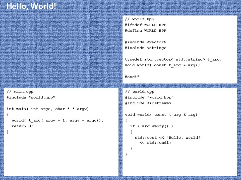 Hello, World! // world.hpp #ifndef WORLD_HPP_ #define WORLD_HPP_