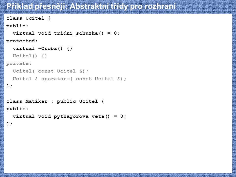 Příklad přesněji: Abstraktní třídy pro rozhraní