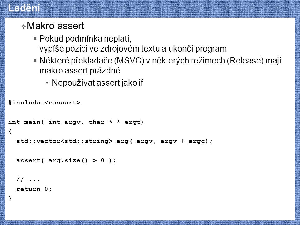 Ladění Makro assert. Pokud podmínka neplatí, vypíše pozici ve zdrojovém textu a ukončí program.