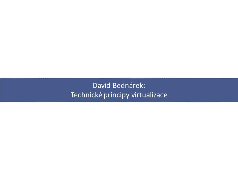 David Bednárek: Technické principy virtualizace