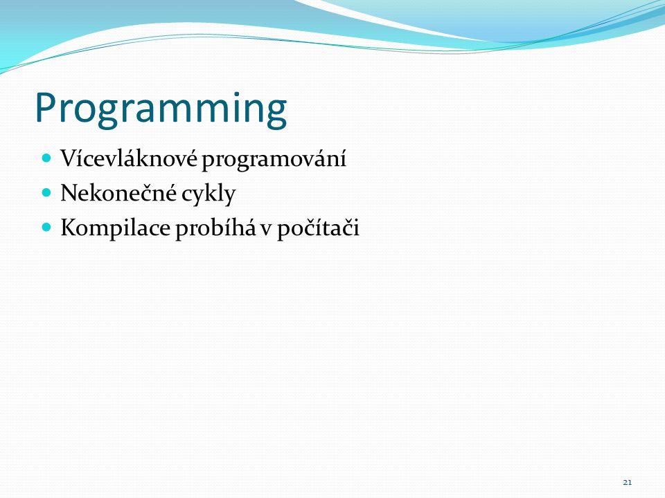 Programming Vícevláknové programování Nekonečné cykly