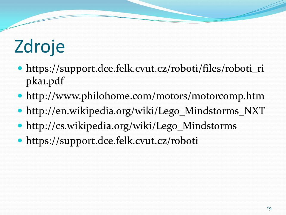 Zdroje https://support.dce.felk.cvut.cz/roboti/files/roboti_ripka1.pdf