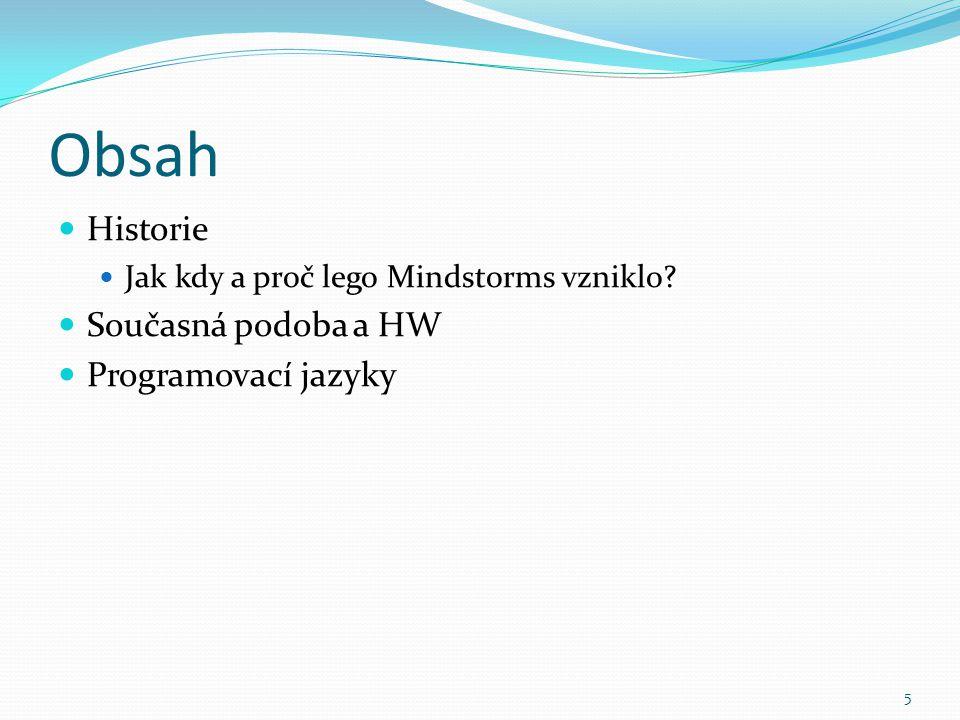 Obsah Historie Současná podoba a HW Programovací jazyky
