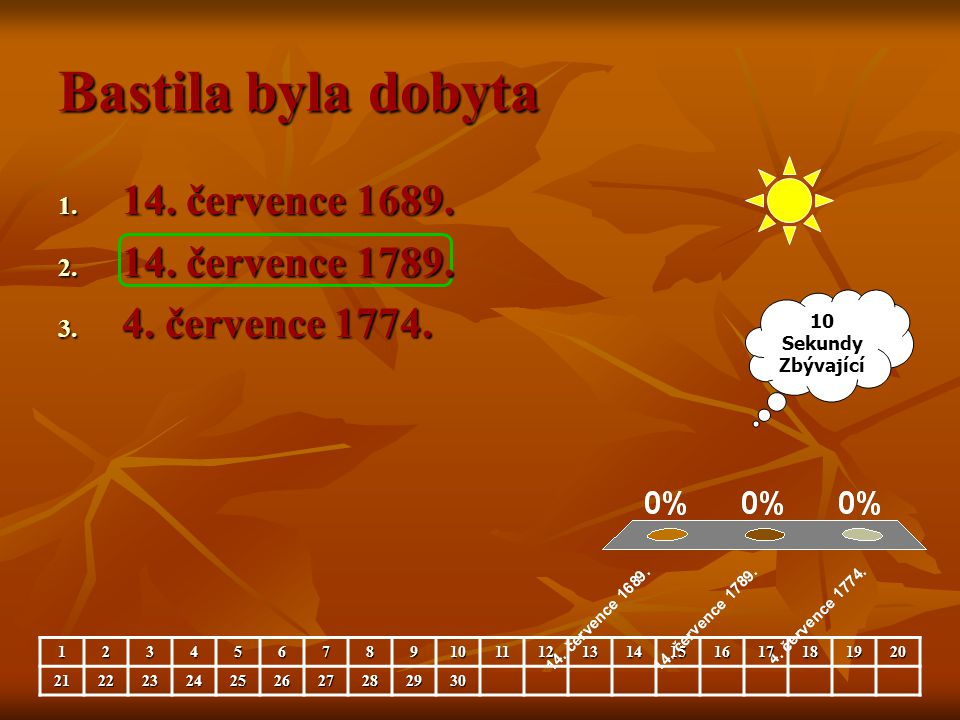 Bastila byla dobyta 14. července 1689. 14. července 1789.