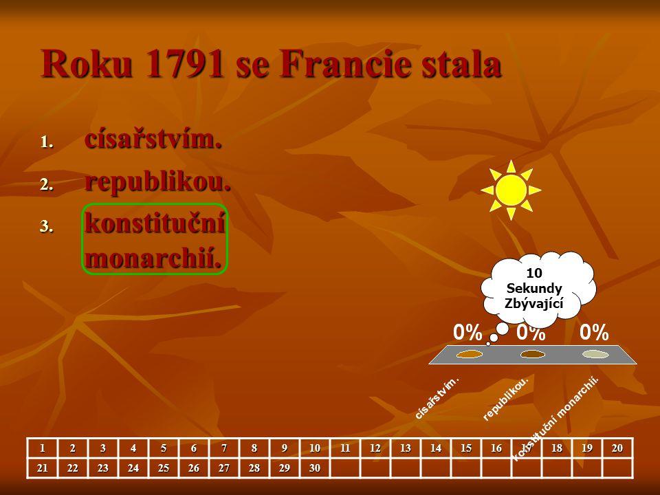 Roku 1791 se Francie stala císařstvím. republikou.