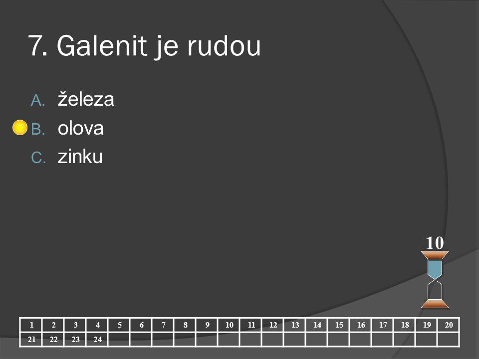 7. Galenit je rudou železa olova zinku 10 1 2 3 4 5 6 7 8 9 10 11 12