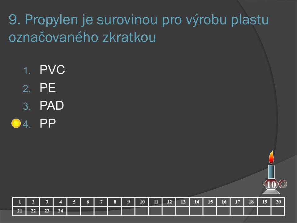 9. Propylen je surovinou pro výrobu plastu označovaného zkratkou