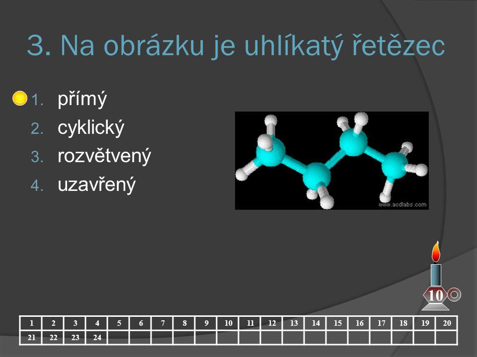 3. Na obrázku je uhlíkatý řetězec