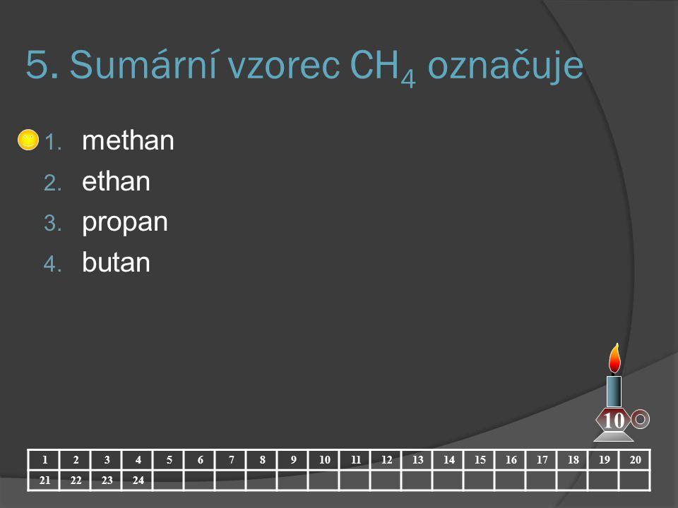 5. Sumární vzorec CH4 označuje