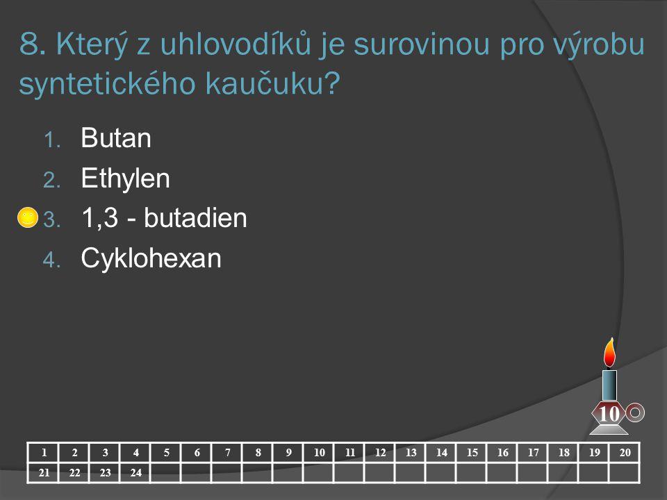 8. Který z uhlovodíků je surovinou pro výrobu syntetického kaučuku