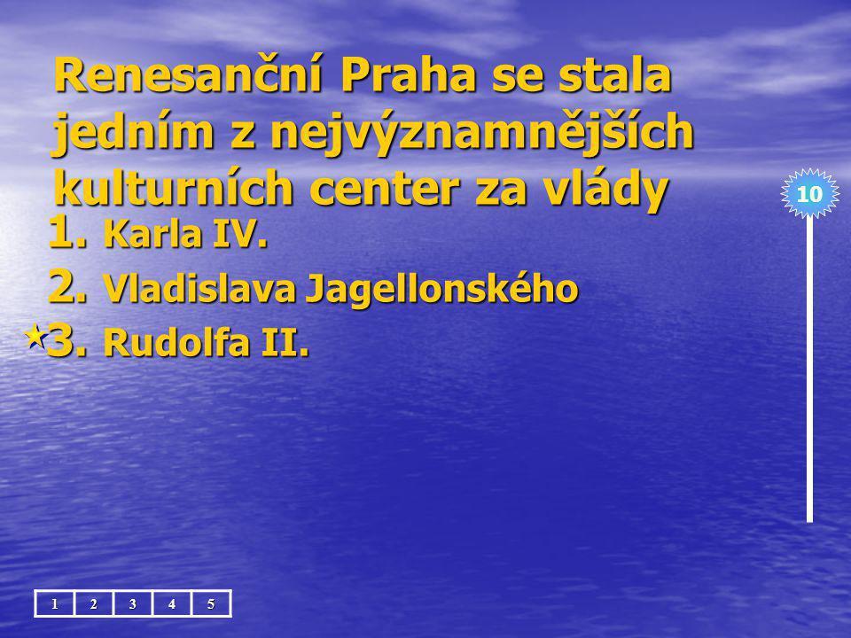 Renesanční Praha se stala jedním z nejvýznamnějších kulturních center za vlády
