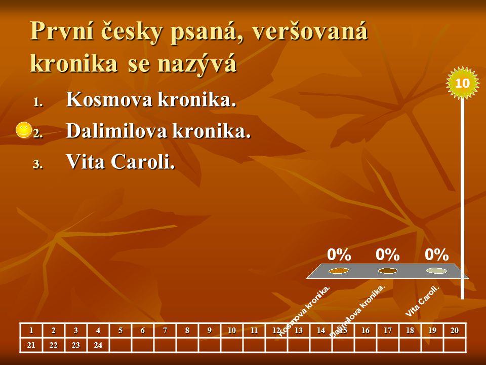 První česky psaná, veršovaná kronika se nazývá